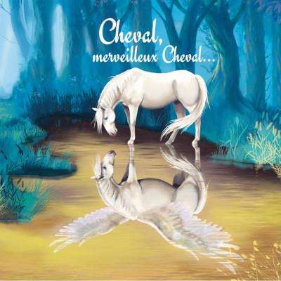 « Cheval, merveilleux cheval » (livre illustré)